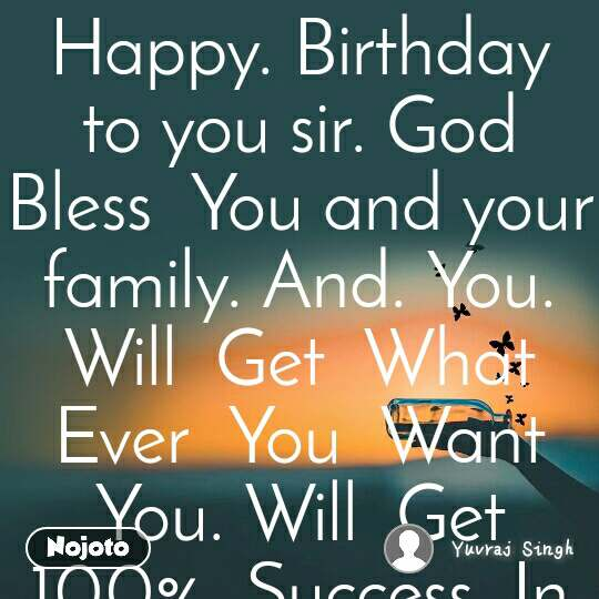 Happy. Birthday  to you sir. God  Bless  You and your family. And. You. Will  Get  What  Ever  You  Want  You. Will  Get  100%  Success  In  Your  Curier  love  Your  Profesion  And. Lots  Of  Love to  Dipika  madum  Thank. Yiu💗💗😍😍👍👍🇮🇳🇮🇳😘😘✔✔