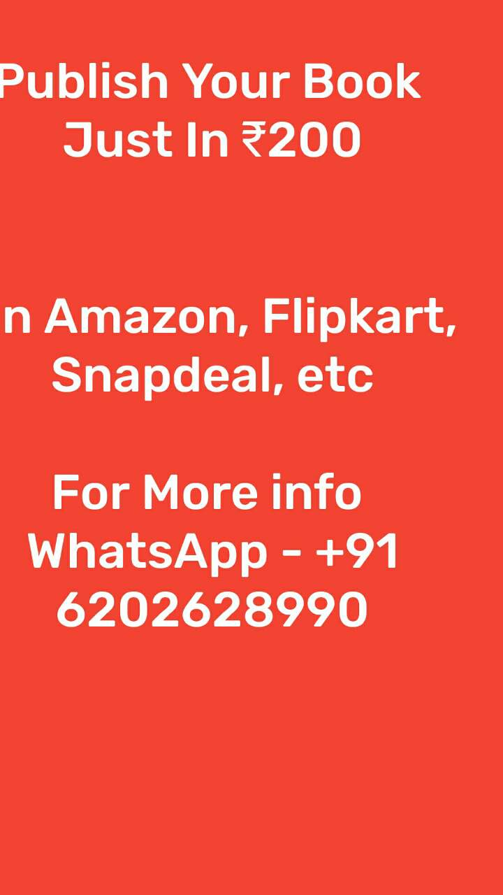 Publish Your Book  Just In ₹200   On Amazon, Flipkart, Snapdeal, etc  For More info  WhatsApp - +91 6202628990