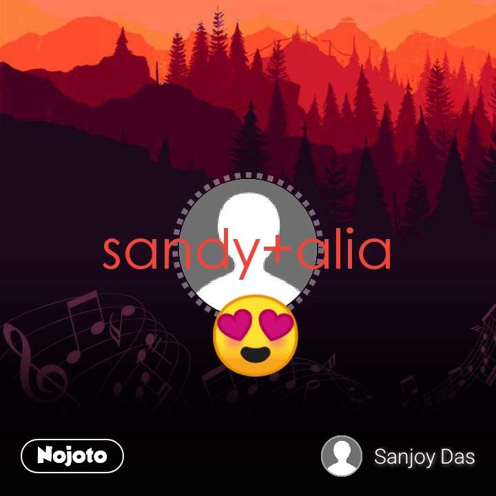sandy+alia 😍