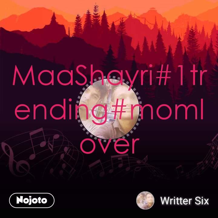 MaaShayri#1trending#momlover