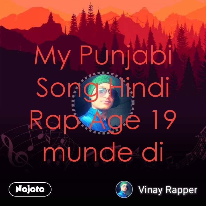 My Punjabi Song Hindi Rap Age 19 munde di