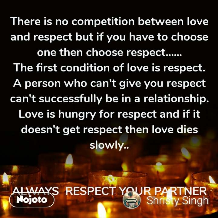 There Is No Competition Between Love And Respect B English Quote