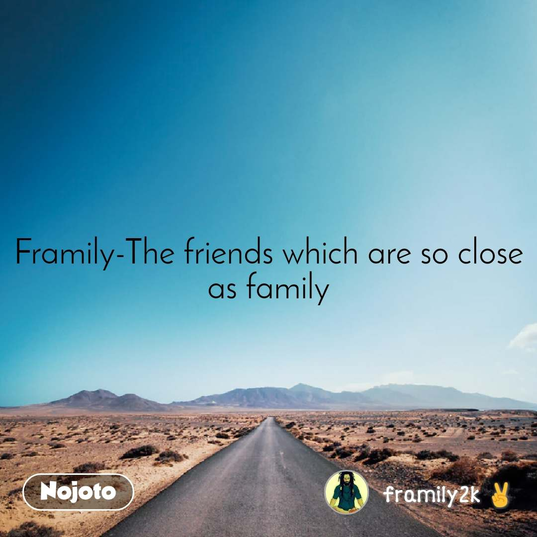 Safar Framily-The friends which are so close as family