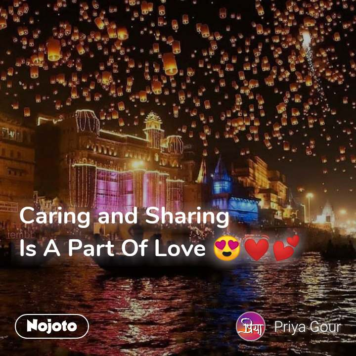Caring and Sharing Is A Part Of Love 😍💓💕