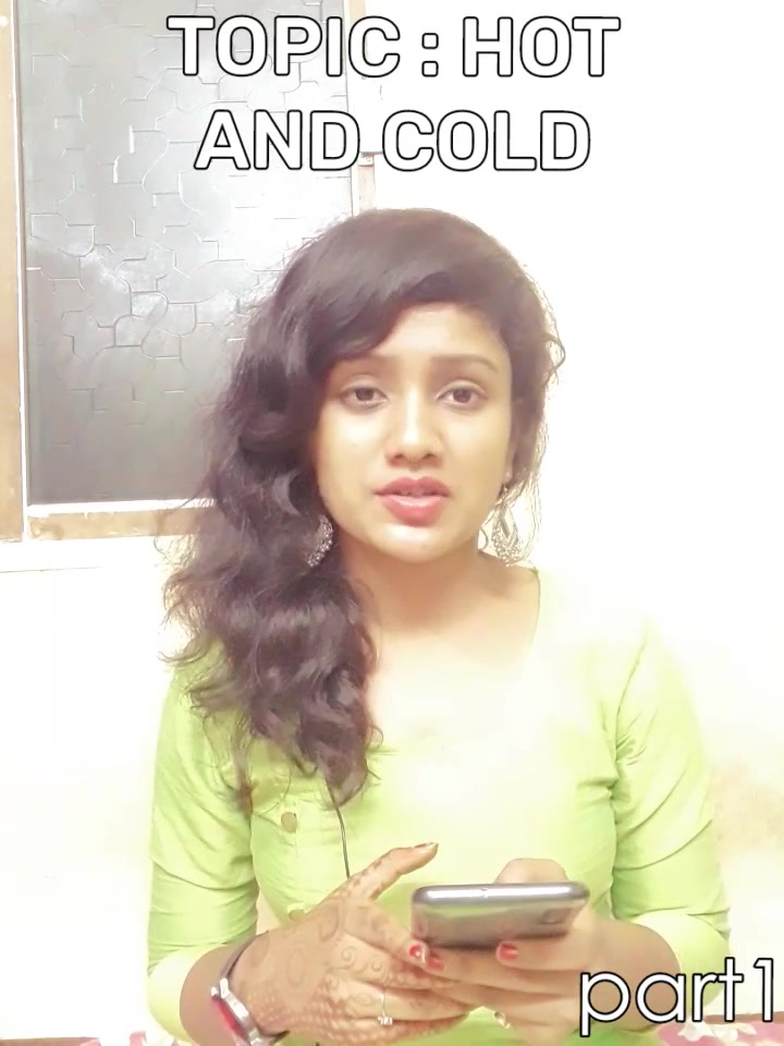 TOPIC : HOT AND COLD part1