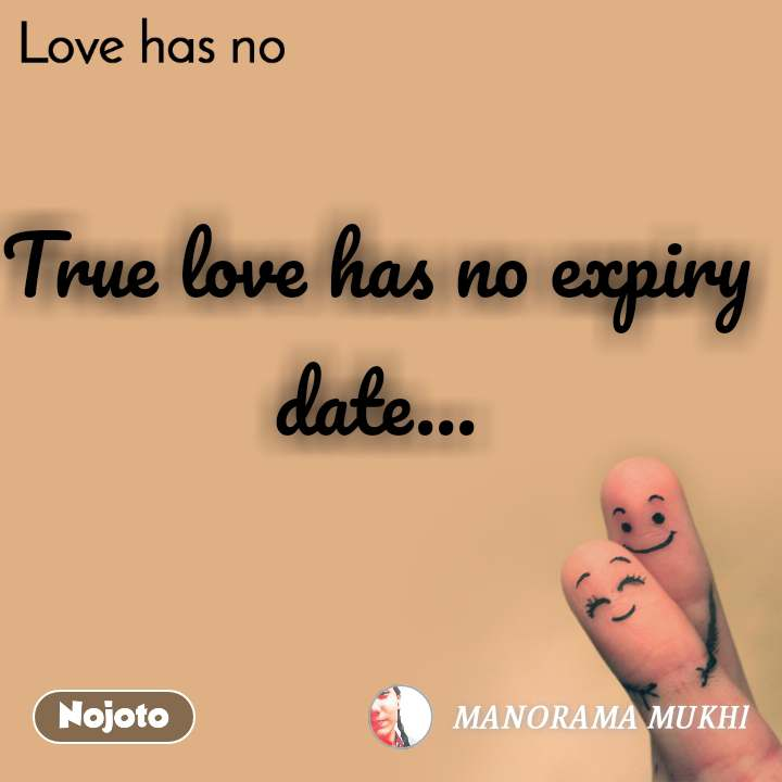 Love has no True love has no expiry date...