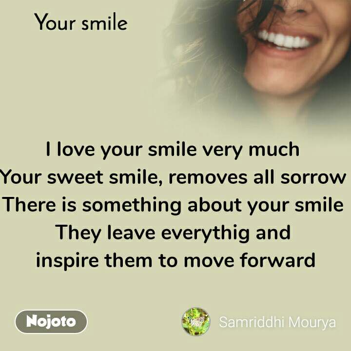 your smile i love your smile very much your sw english quotes