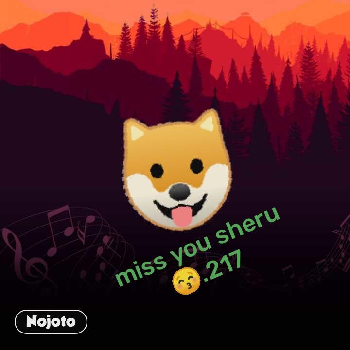 🐶 miss you sheru 😚.217