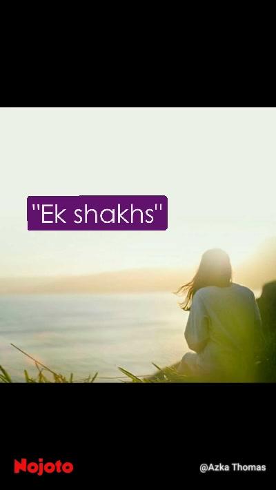 """""""Ek shakhs"""""""