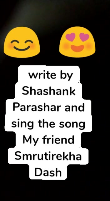 😊 😍  write by Shashank Parashar and sing the song My friend Smrutirekha Dash