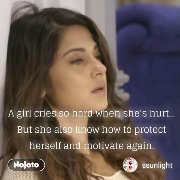 A girl cries so hard when she's hurt... But she also know how to protect herself and motivate again.