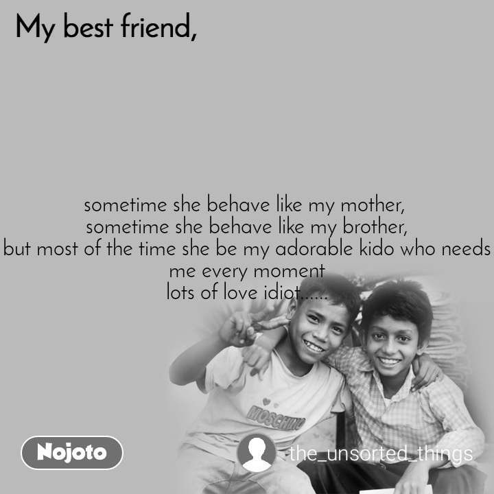 My Best Friend Sometime She Behave Like My Mother Nojoto