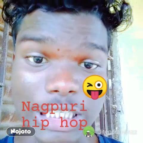 😜 Nagpuri  hip hop