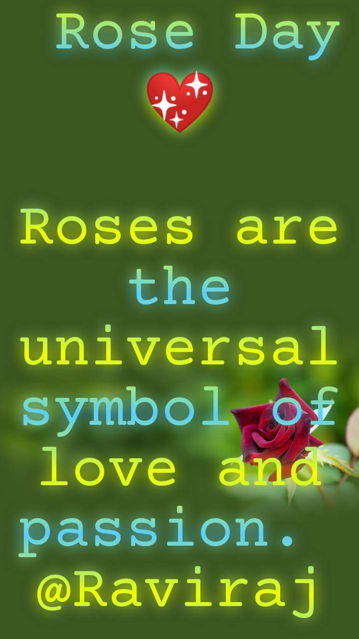 Rose Day💖  Roses are the universal symbol of love and passion. @Raviraj
