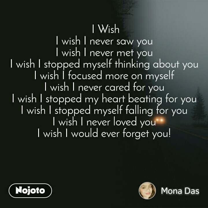I wish i never met you poem