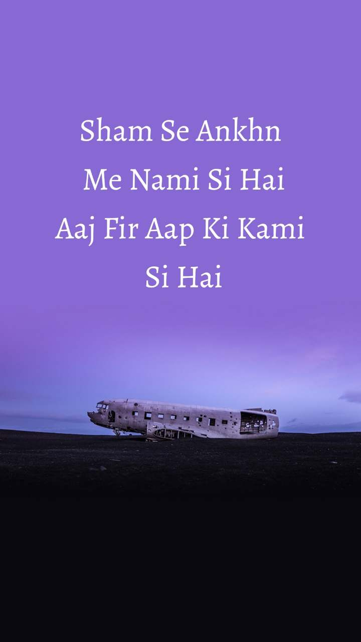 Sham Se Ankhn  Me Nami Si Hai Aaj Fir Aap Ki Kami  Si Hai