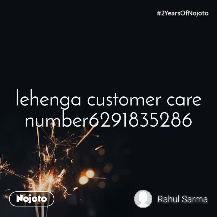 2 Years of Nojoto lehenga customer care number6291835286