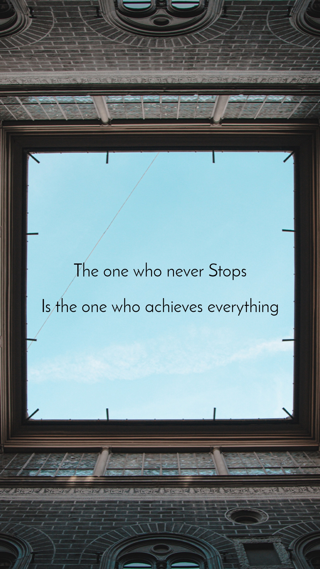 The one who never Stops  Is the one who achieves everything