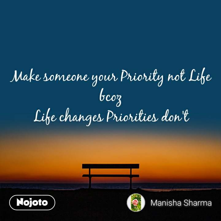 Make someone your Priority not Life bcoz Life chan | English ...