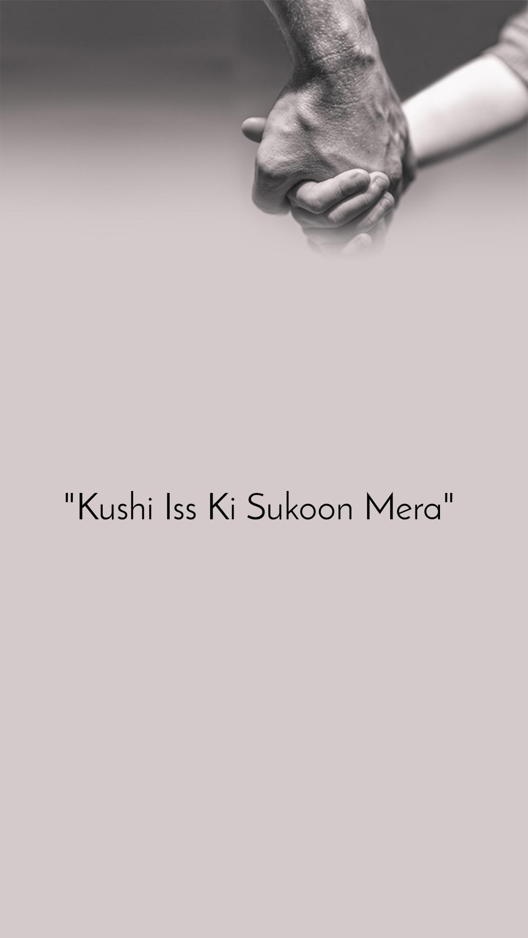 """""""Kushi Iss Ki Sukoon Mera"""""""