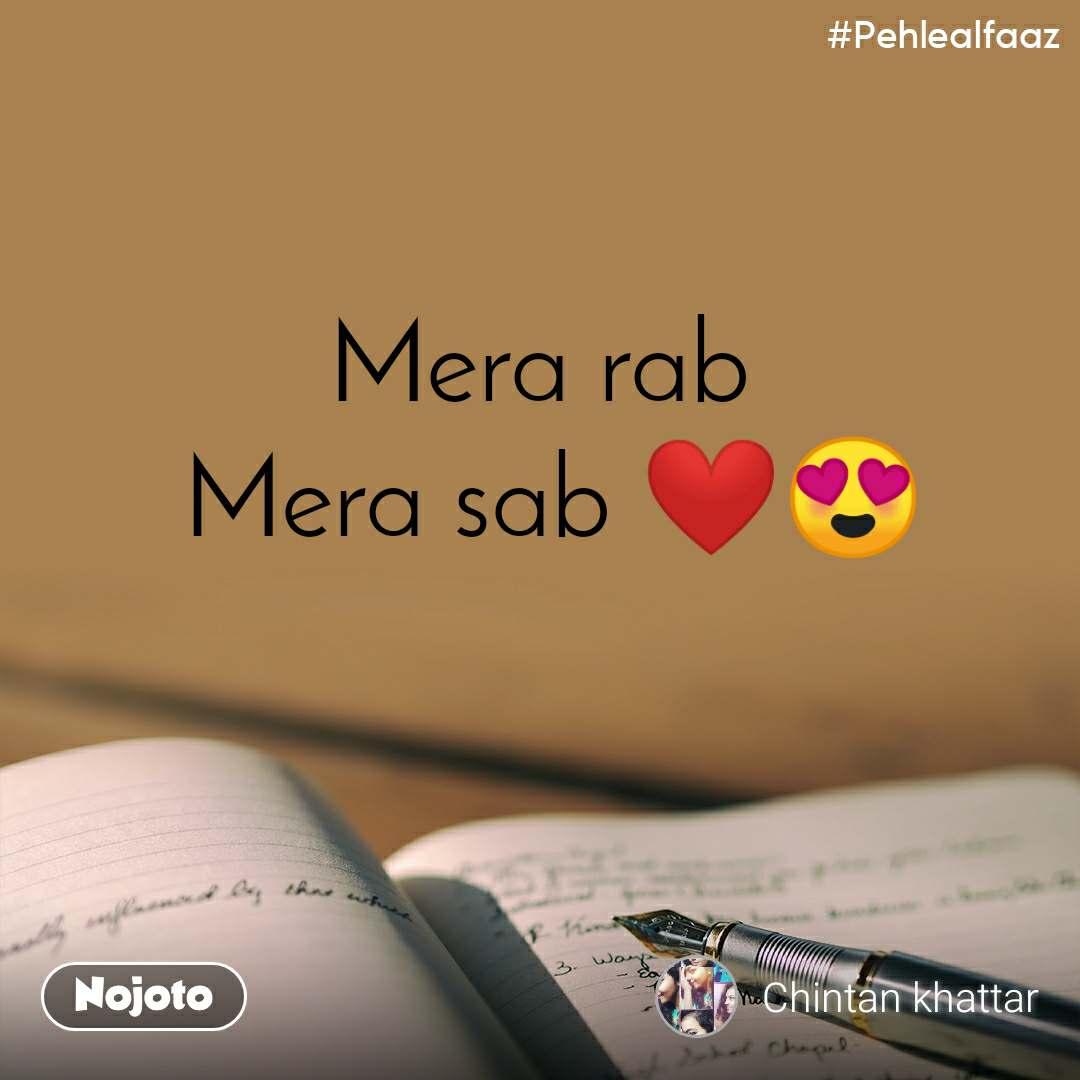 #Pehlealfaaz Mera rab  Mera sab ❤️😍