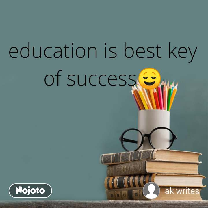 education is best key of success😌 english quotes nojoto