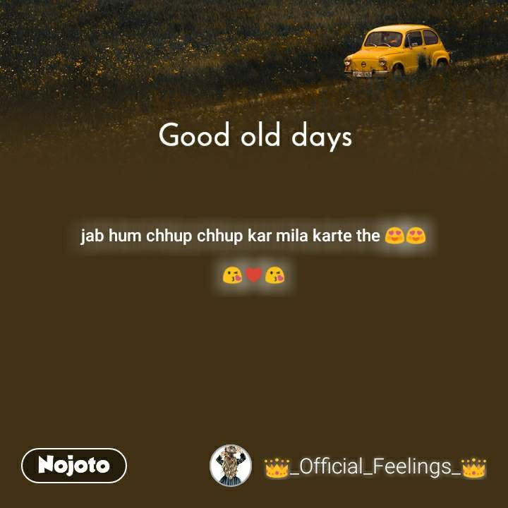 Good old days jab hum chhup chhup kar mila karte the ЁЯШНЁЯШН  ЁЯШШ♥я╕ПЁЯШШ