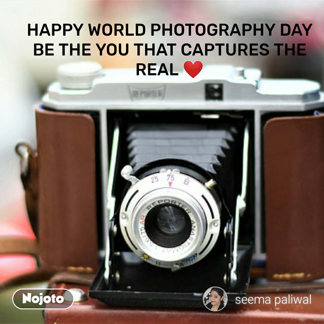 Happy World Photography Day Be The You That Captur Nojoto