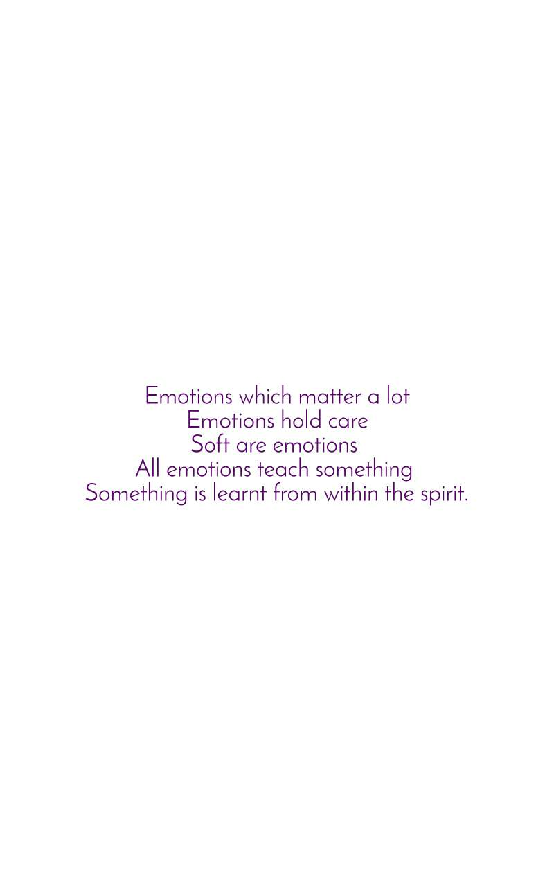 Emotions which matter a lot Emotions hold care Soft are emotions  All emotions teach something  Something is learnt from within the spirit.