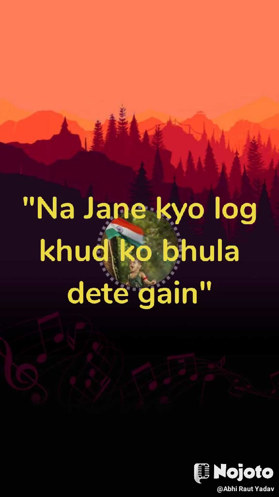 """""""Na Jane kyo log khud ko bhula dete gain"""""""