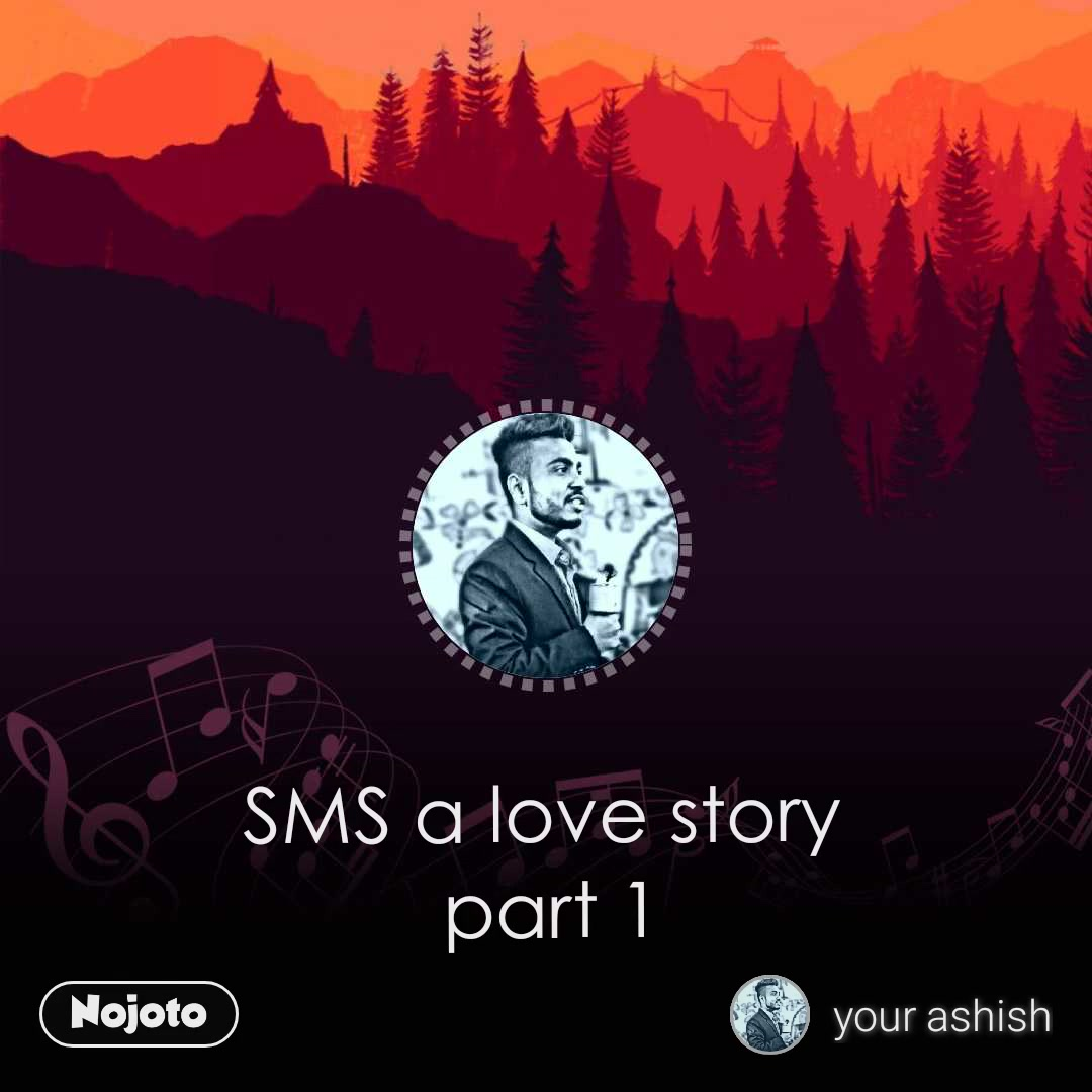 SMS a love story  part 1