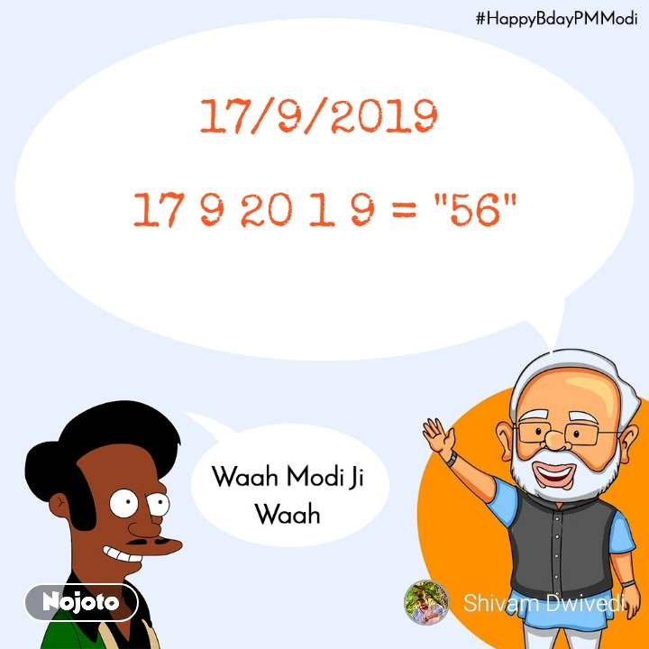 "Waah modi ji waah, HappyBdayPMModi 17/9/2019   17 9 20 1 9 = ""56"""