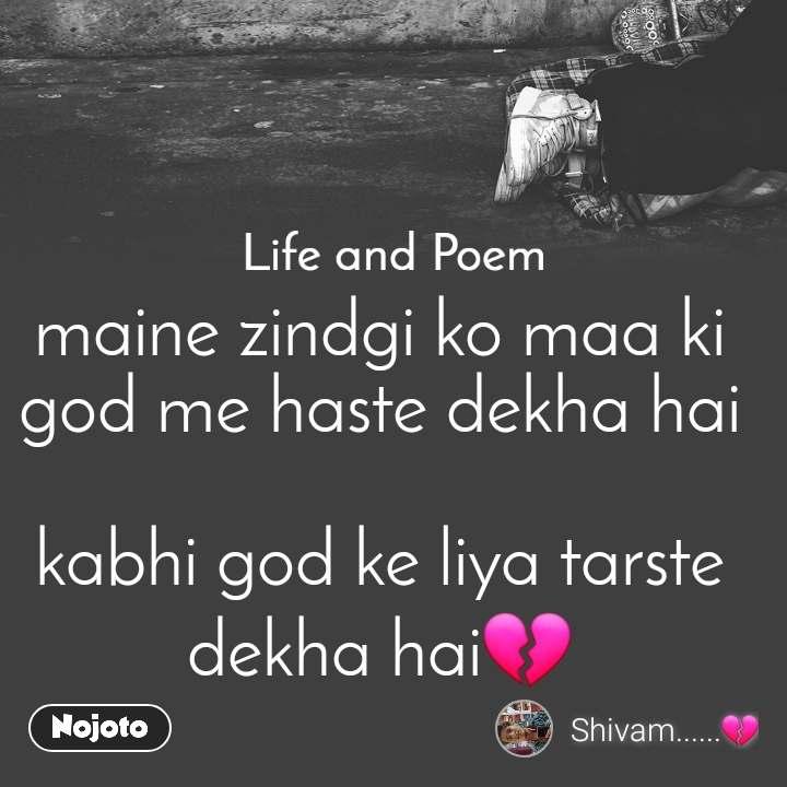Life and Poem maine zindgi ko maa ki god me haste dekha hai  kabhi god ke liya tarste dekha hai💔