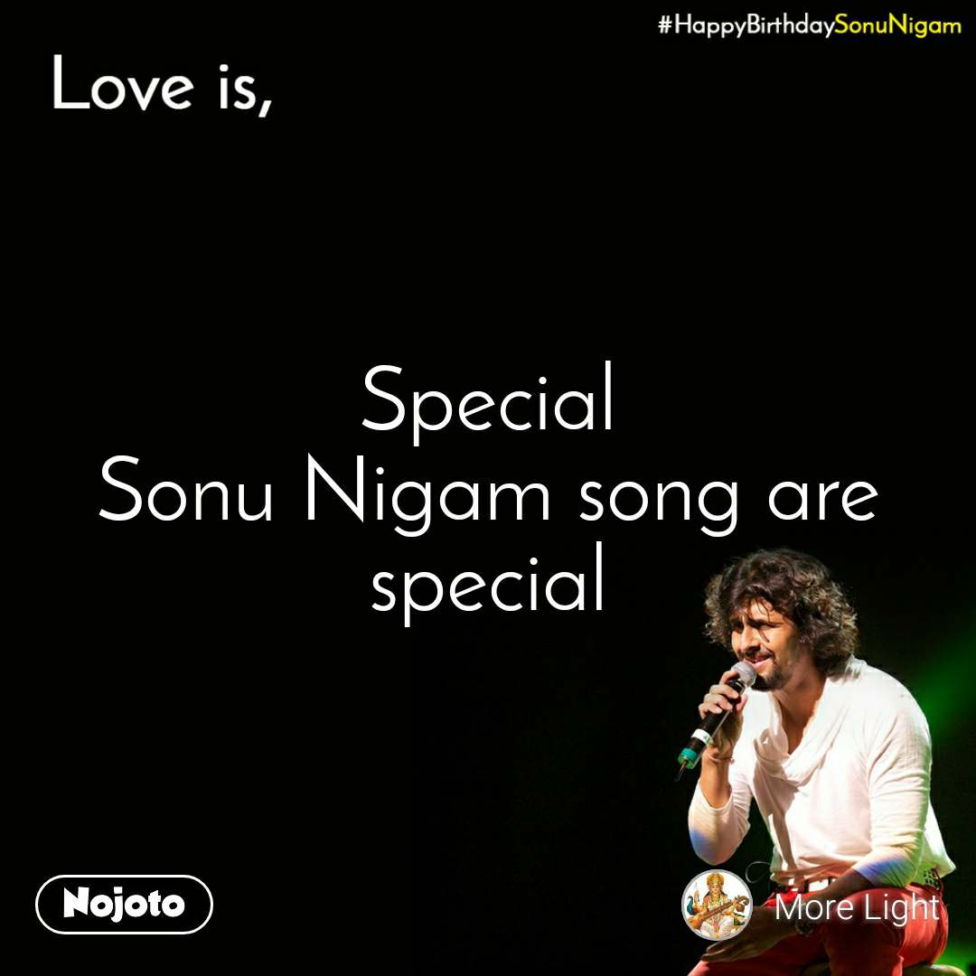 Happy Birthday Sonu Nigam Special Sonu Nigam song are special