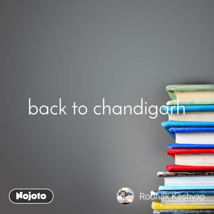 back to chandigarh