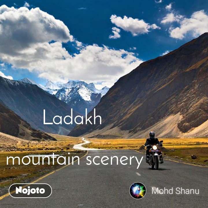 Ladakh  mountainscenery