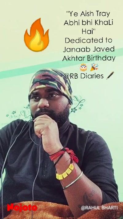 """""""Ye Aish Tray Abhi bhi KhaLi Hai"""" Dedicated to Janaab Javed Akhtar Birthday 🎂 🎉 @RB Diaries 🖋️ 🔥"""