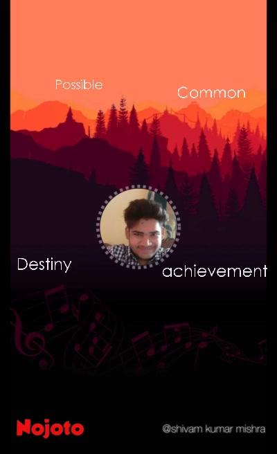 Common achievement Possible Destiny
