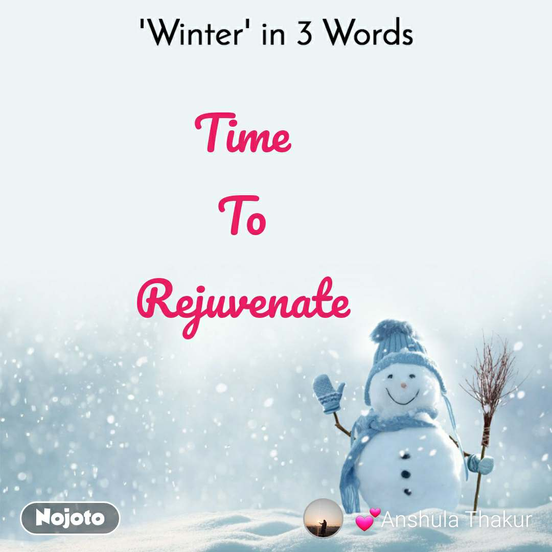 'Winter' in 3 Words  Time  To  Rejuvenate