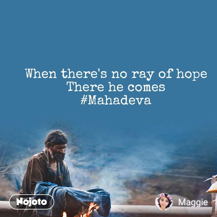 When there's no ray of hope  There he comes  #Mahadeva