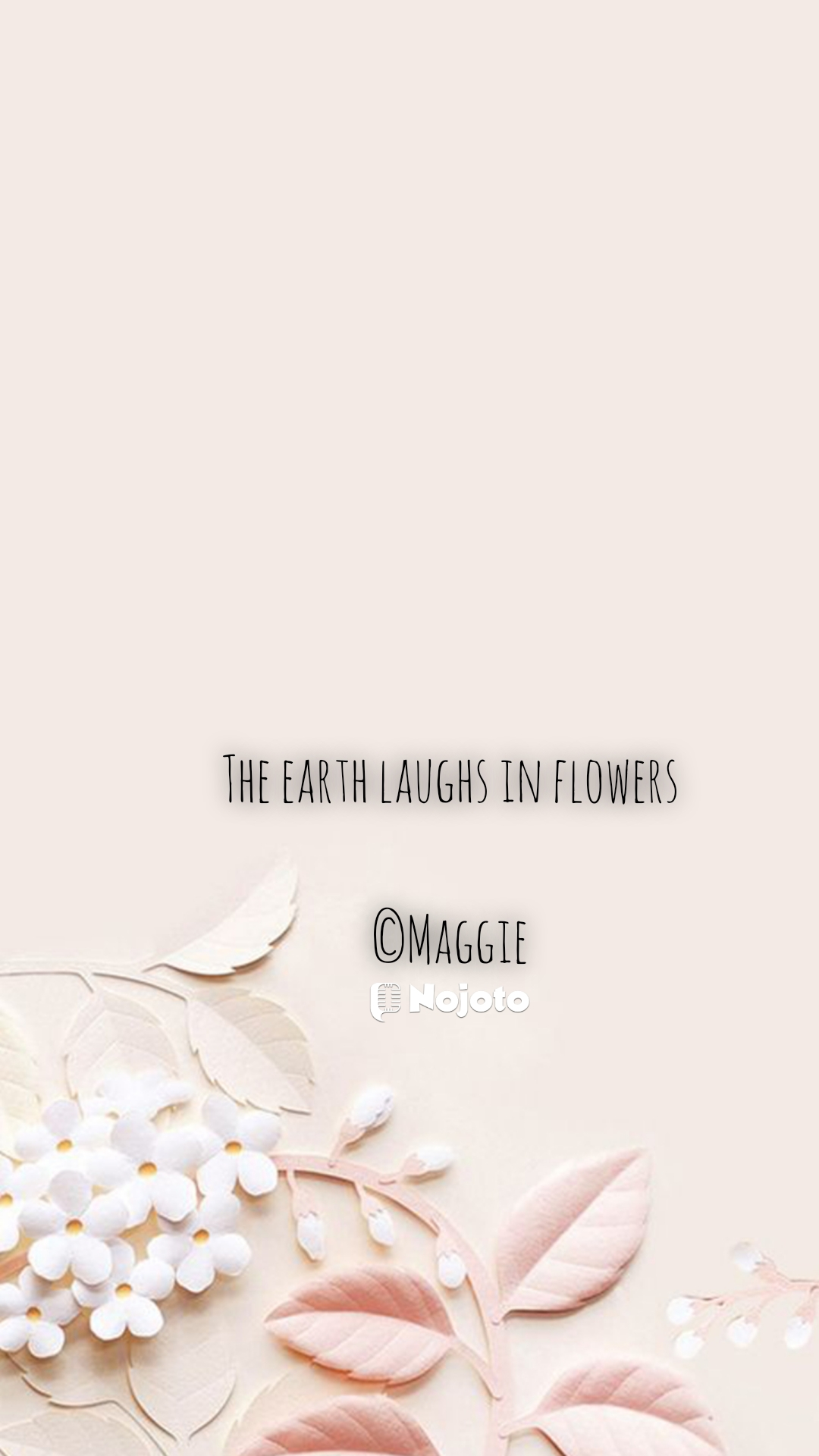 The earth laughs in flowers  ©Maggie