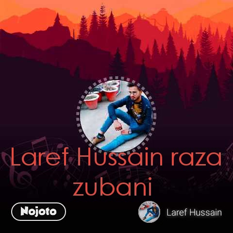 Laref Hussain raza zubani
