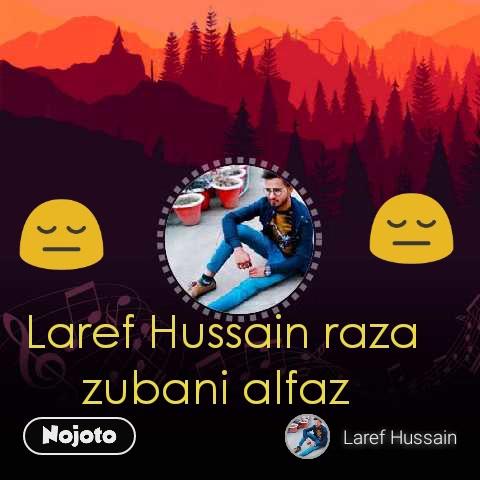 Laref Hussain raza zubani alfaz  😔 😔