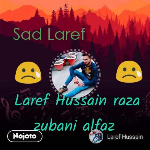 Laref Hussain raza zubani alfaz  😢 😢 Sad Laref