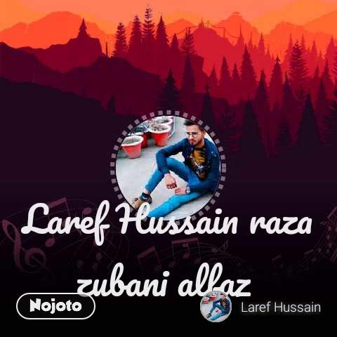 Laref Hussain raza zubani alfaz