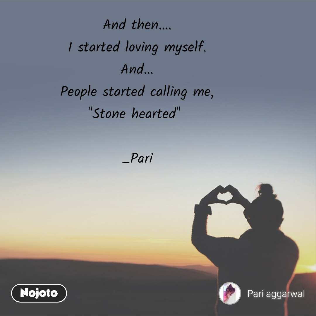 """#Pehlealfaaz And then.... I started loving myself. And... People started calling me, """"Stone hearted""""   _Pari"""