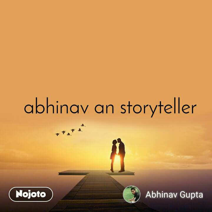 abhinav an storyteller