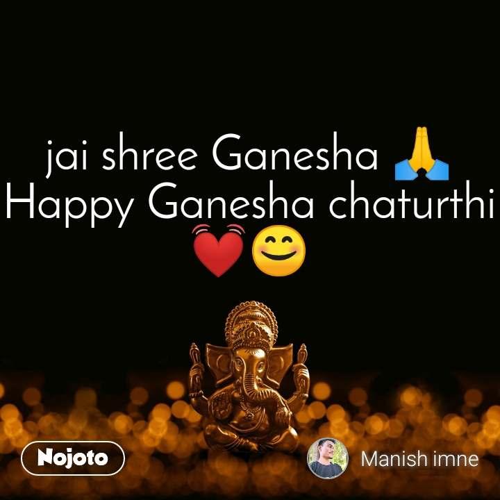 jai shree Ganesha 🙏 Happy Ganesha chaturthi💓😊