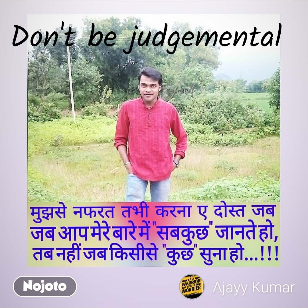 Don't be judgemental