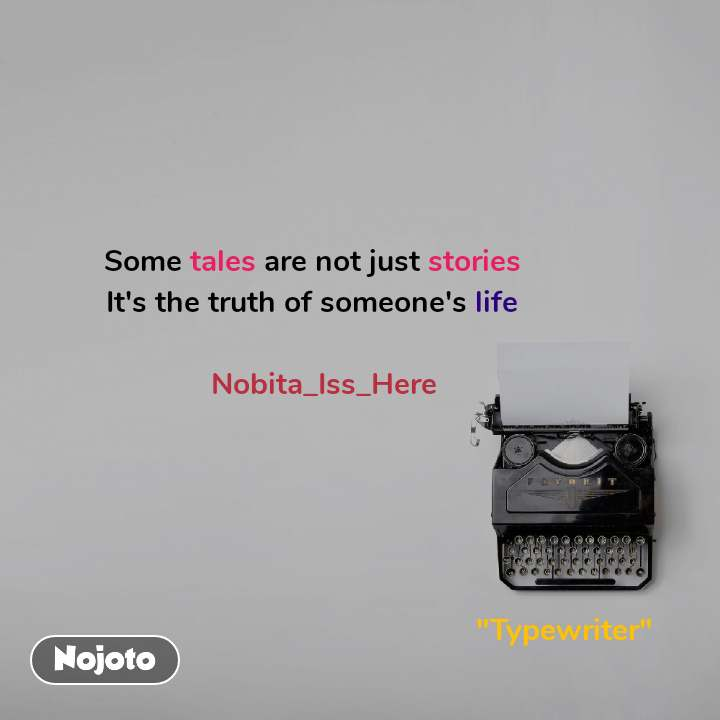 """Some tales are not just stories It's the truth of someone's life     Nobita_Iss_Here                                                                     """"Typewriter"""""""